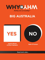Big Australia : Why Vs Why - Jessica Brown