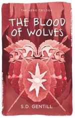 Blood of Wolves - S.D. Gentill