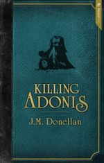 Killing Adonis - J.M. Donellan