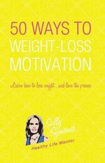 50+ Ways to Motivational Weight Loss - Sally Symonds