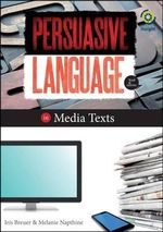 Persuasive Language in Media Texts : 4th Edition - Iris Breuer