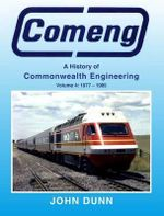 Comeng : History of Commonwealth Engineering - Volume 4, 1977-1985 - John Dunn