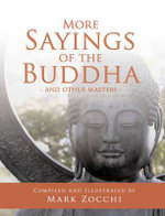 More Sayings of the Buddha : And Other Masters - Mark Zocchi