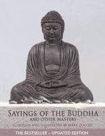 Sayings of the Buddha and Other Masters : And Other Masters - Mark Zocchi