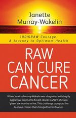 Raw Can Cure Cancer - Janette Murray-Wakelin