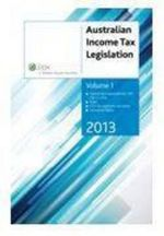 Australian Income Tax Legislation 2013 : 3 Volume Set: CCH Code 39569A - CCH Australia Limited