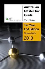 Australian Master Tax Guide 2013 : Tax Year End Edition - Michael Chow