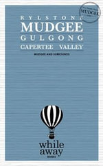 Whileaway Guides Mudgee and Surrounds : Whileaway Guides - Kathleen Spry