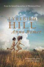 Lyrebird Hill - Anna Romer