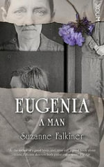 Eugenia : A Man - Suzanne Falkiner