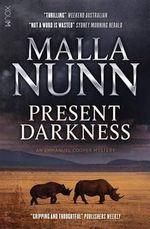 Present Darkness : An Emmanuel Cooper Mystery - Malla Nunn