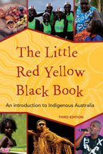 The Little Red Yellow Black book - Bruce Pascoe