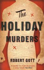 The Holiday Murders - Robert Gott