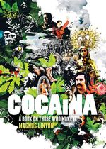 Cocaina : A Book on Those Who Made it - Magnus Linton
