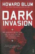Dark Invasion - Howard Blum