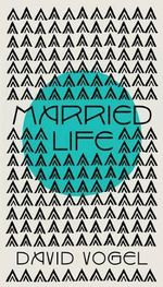 Married Life - David Vogel