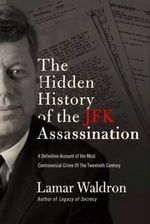 The Hidden History of the JFK Assassination - Lamar Waldron