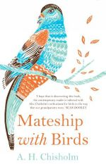 Mateship with Birds - A.H. Chisholm
