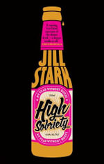 High Sobriety : my year without booze - Jill Stark