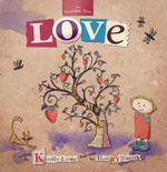 Love : The Invisible Tree - Kirrily Lowe