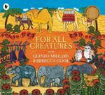 For All Creatures - Glenda Millard