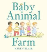 Baby Animal Farm Board Book - Karen Blair