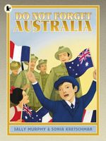 Do Not Forget Australia - Sally Murphy