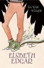 In the Wings - Elsbeth Edgar