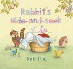 Rabbit's Hide-and-seek - Ruth Paul