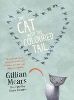 The Cat with the Coloured Tail - Gillian Mears