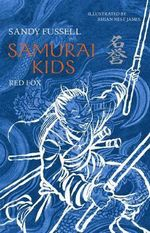 Red Fox : Samurai Kids Series : Book 7 - Sandy Fussell