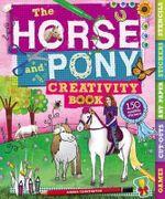 The Horse and Pony Creativity Book - Andrea Pinnington