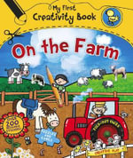 My First Creativity Book : On the Farm - Emily Stead