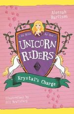 Krystal's Charge : Unicorn Riders : Book 7 - Aleesah Darlison