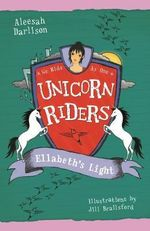 Ellabeth's Light : Unicorn Riders : Book 8 - Aleesah Darlison