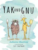 Yak and Gnu - Juliette MacIver