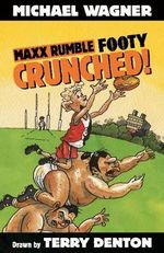 Maxx Rumble Footy 1 : Crunched! : Maxx Rumble Footy - Michael Wagner