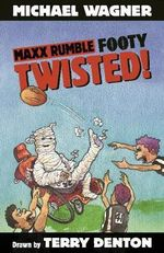 Maxx Rumble Footy 5 : Twisted! : Maxx Rumble Footy Series : Book 5 - Michael Wagner