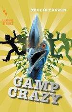 Camp Crazy : Lightning Strikes Series - Trudie Trewin
