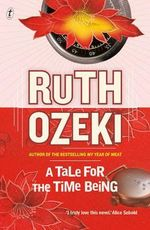 A Tale for the Time Being : Man Booker Longlist - Ruth Ozeki