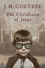 The Childhood of Jesus - J. M. Coetzee