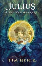 Julius and the Watchmaker : An Introduction - Tim Hehir