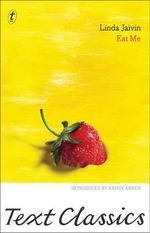 Eat Me : Text Classics - Linda Jaivin