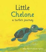 Little Chelone : A Turtle's Journey - Kerryn Pascoe