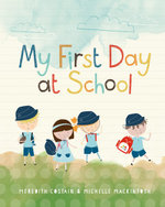 My First Day at School -  Meredith Costain