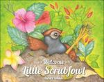 Welcome Little Scrubfowl - Sandra Kendell