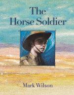 Horse Soldier - Mark Wilson