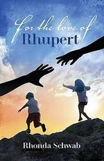For the Love of Rhupert - Rhonda Schwab