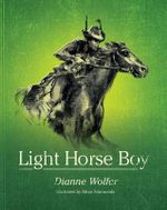 Light Horse Boy - Dianne Wolfer