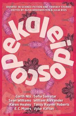 Kaleidoscope : Diverse YA Science Fiction and Fantasy Stories